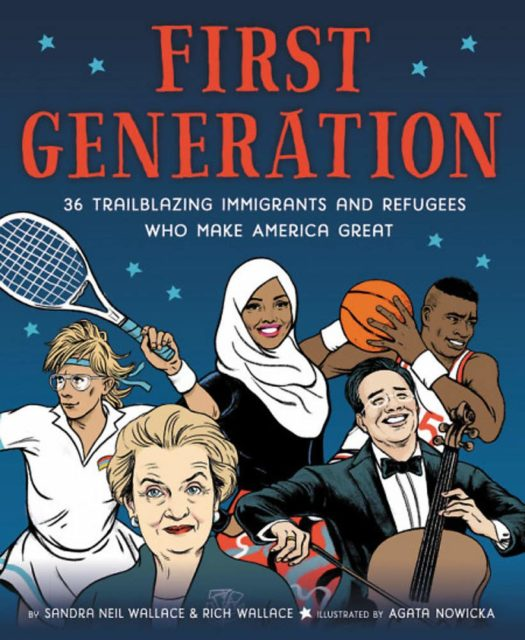 Multicultural Children's Book Day Review of First Generation – 36 Trailblazing Immigrants and Refugees Who Make America Great